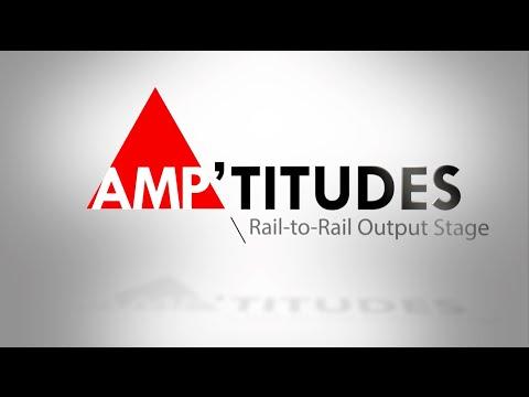 Amp'titudes Episode 6 – Rail to Rail Output Stage