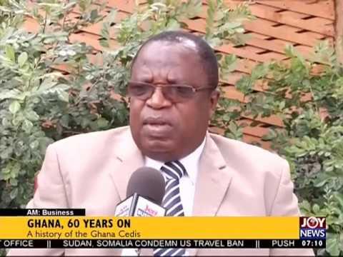 History of Ghana Cedis - AM Business on Joy News (8-3-17)