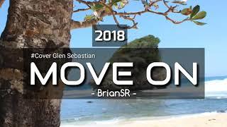 Gambar cover Move On -  Glenn Sebastian (Cover by BrianSR)