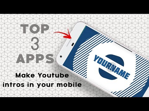 Top Apps to make Amazing YouTube Intros 2018  Absolutely Free Animate Text 