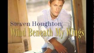 Steven Houghton - Wind Beneath My Wings
