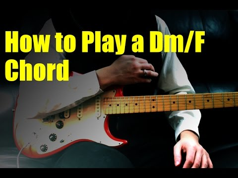 How to Play a Dm/F Chord