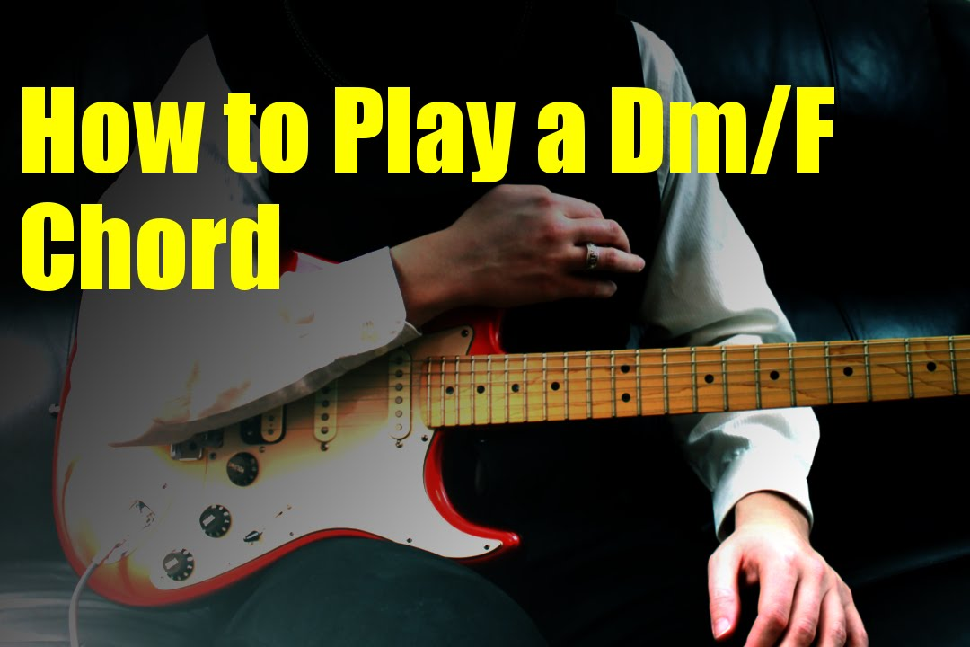 How To Play A Dmf Chord Youtube