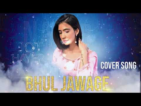 Bhul Jawage Cover Song||Jot Hayer||full Hd|| Female Version