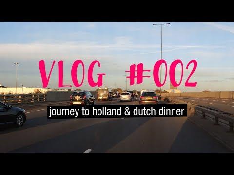VLOG 002 - journey to holland & dutch dinner