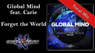 Global Mind feat Carie - Forget the World