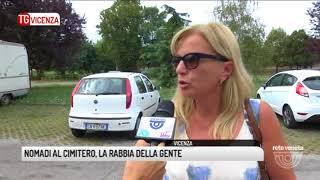 TG VICENZA (28/08/2017) - NOMADI AL CIMITERO, LA RABBIA DELLA GENTE