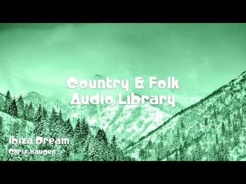 🎵 Ibiza Dream - Chris Haugen 🎧 No Copyright Music 🎶 Country & Folk Music