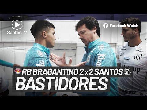 RB BRAGANTINO 2 X 2 SANTOS   BASTIDORES   BRASILEIRÃO   (18/07/21)