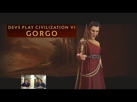 CIVILIZATION VI - Devs Play as Gorgo