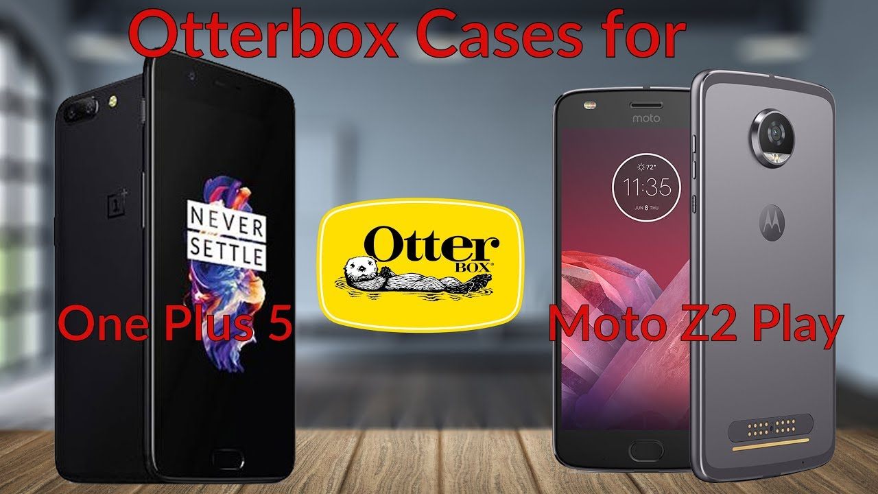 new concept afd8f ec6c6 Otterbox Cases for One Plus 5 & Moto Z2 Play - YouTube Tech Guy