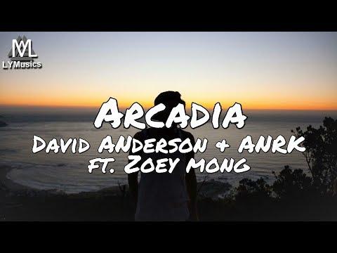 David Anderson & ANRK Ft Zoey Mong - Arcadia