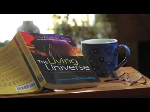 Duane Elgin: The Living Universe