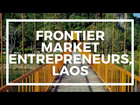 What frontier market entrepreneurs should consider for their business - from Vang Vienna, Laos