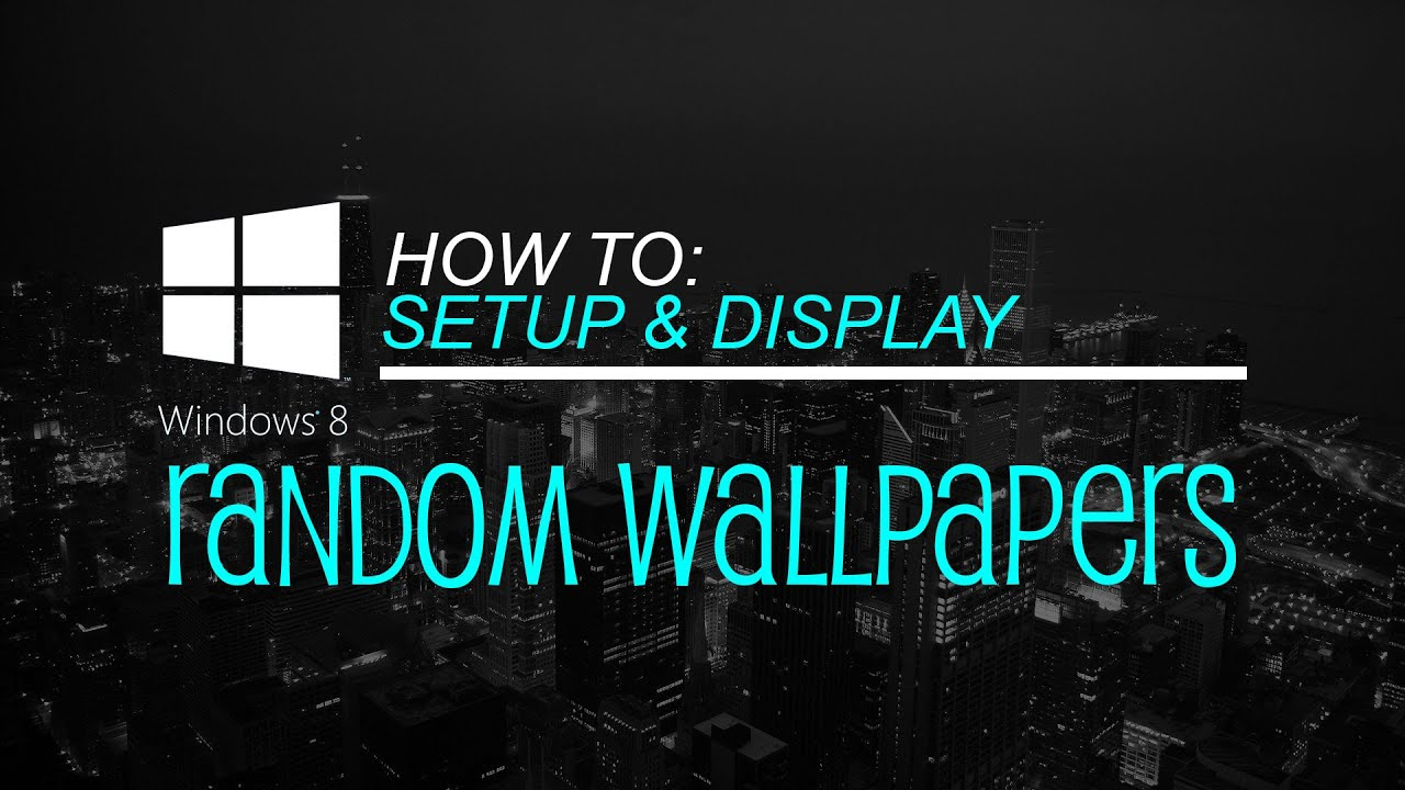 how to 10 second random wallpaper shuffle in windows 8