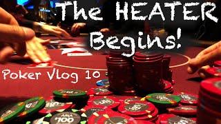 Poker Vlog 10: The HEATER Begins!
