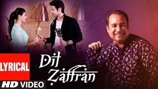 Lyrical : Dil  Zaffran Video | Rahat Fateh Ali Khan | Ravi Shankar |  Kamal Chandra | Shivin | Palak