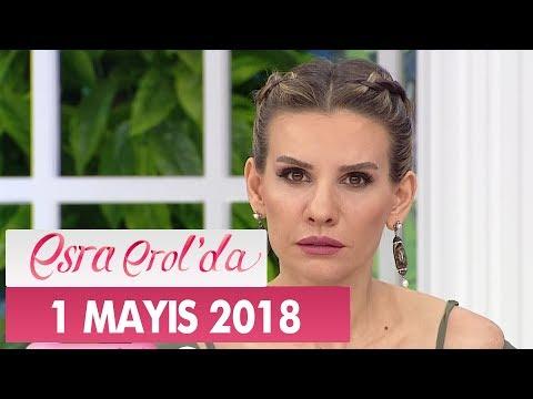 Esra Erol'da 1 Mayıs 2019 - Tek Parça