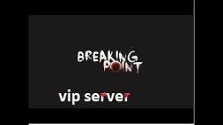 roblox free vip server for breaking point
