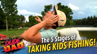 5 Stages of Taking Kids Fishing