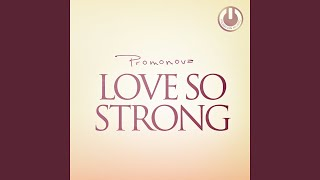 Love So Strong (Original Mix)