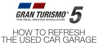 gt5 how to refresh used car garage
