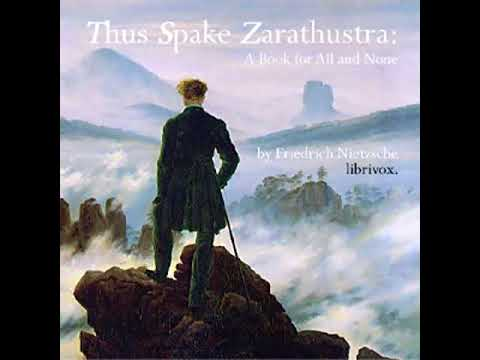 Thus Spake Zarathustra: A Book For All And None By Friedrich NIETZSCHE Part 1/2   Full Audio Book