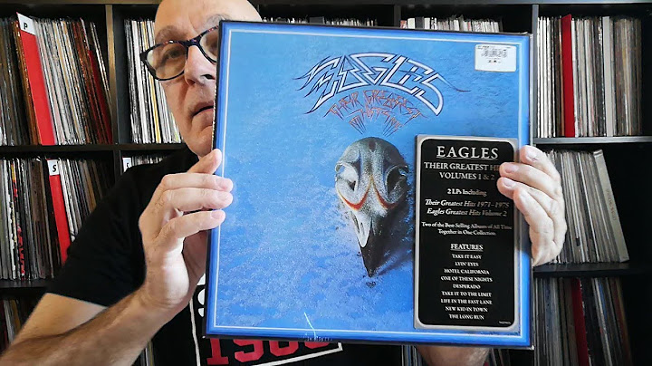 eagles  their greatest hits volumes 1  2 disques vinyles 2017 unboxing