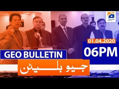 Geo Bulletin 06 PM | 1st April 2020