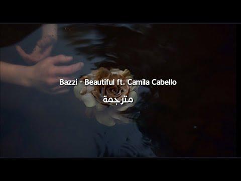 Bazzi – Beautiful ft. Camila Cabello مترجمة