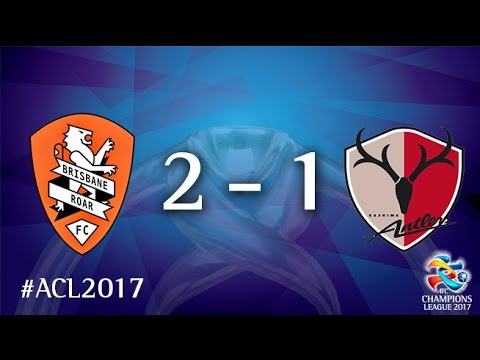 Brisbane Roar vs Kashima Antlers (AFC Champions League 2017 : Group Stage - MD4)