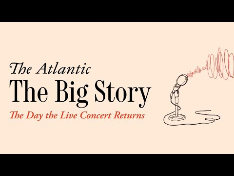 The Big Story: The Day the Live Concert Returns