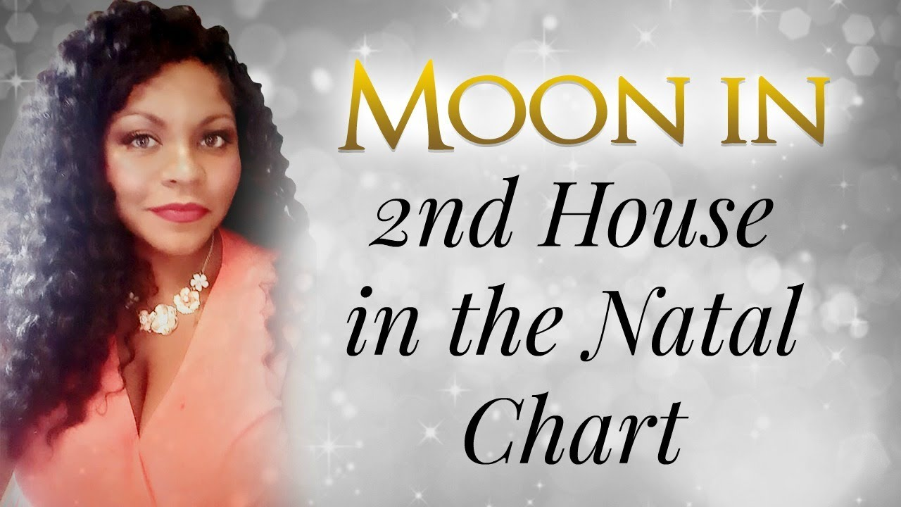 Moon in the 2nd house of the natal chart youtube moon in the 2nd house of the natal chart nvjuhfo Choice Image