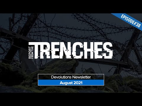 Report from the Trenches - August 2021 Newsletter Recap - HQ #038