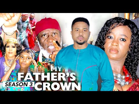 MY FATHER'S CROWN (SEASON 3) {NEW TRENDING MOVIE} - 2021 LATEST NIGERIAN NOLLYWOOD MOVIES