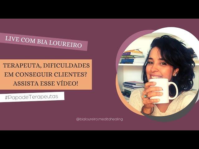 TERAPEUTA, COMO CONSIGO MAIS CLIENTES? | BIA LOUREIRO