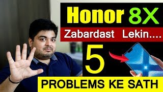 Honor 8X | Superb Features With 5 Problems - Is it Worth 14999?