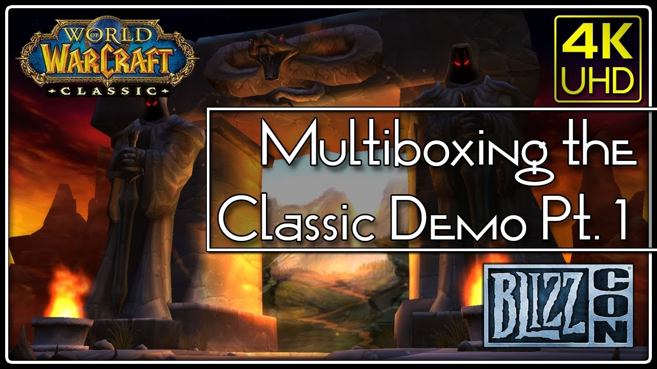 Download Multiboxing Classic WoW BlizzCon Demo Part 1