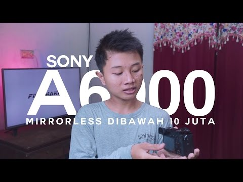 SONY A6000 REVIEW (Bahasa Indonesia)