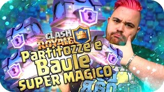 CLASH ROYALE : Partitozze e Baule super magico