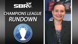 Champions League Wednesday 9th Rundown | Best Matches to Bet