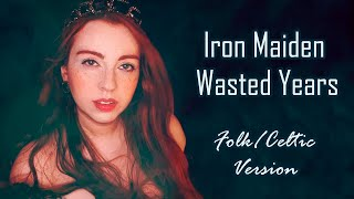 Iron Maiden - Wasted Years (Folk/Celtic Cover) - Aline Happ