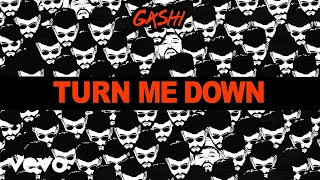 GASHI - Turn Me Down (Audio)