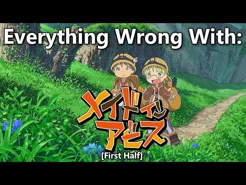 Everything Wrong With: Made In Abyss (First Half)