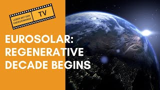 EUROSOLAR: REGENERATIVE DECADE BEGINS