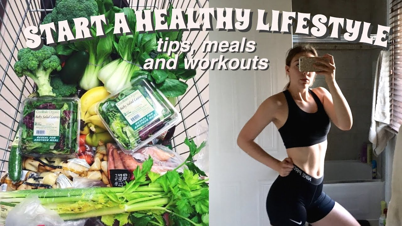 HOW TO START A HEALTHY LIFESTYLE | tips, meals + more