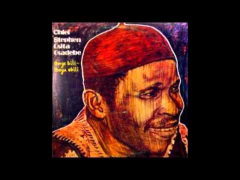 Chief Osita Steven Osadebe- Ife Onye Metalu