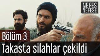 Nefes Nefese 3. Bölüm - Takasta Silahlar Çekildi