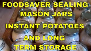 Storing Instant Potatoes In Mason Jars With A Foodsaver