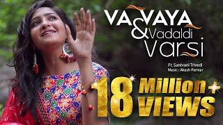 Gujarati Folk Fusion   Vaa Vaya Ne Vadal & Vadaldi Varsi   Ft. Santvani Trivedi Aakash Parmar
